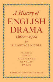 History of English Drama, 1660-1900 by NICOLL