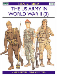 The US Army in World War II: v.3 by Mark R. Henry