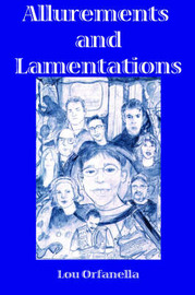 Allurements and Lamentations by Lou Orfanella image