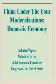 China Under the Four Modernizations: Domestic Economy by Notes See image