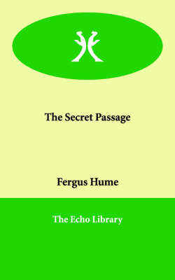 The Secret Passage by Fergus W. Hume