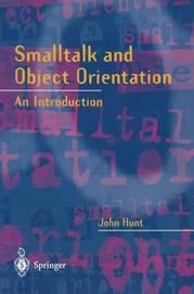 Smalltalk and Object Orientation by John Hunt
