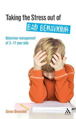 Taking the Stress Out of Bad Behaviour by Simon Brownhill image