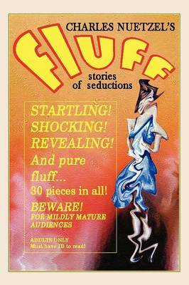 Fluff - A Modern Decameron of Lust and Licentiousness by Charles Nuetzel