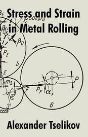 Stress and Strain in Metal Rolling by Alexander Tselikov image