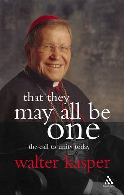 That They May All be One by Walter Kasper image