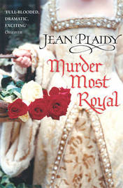 Murder Most Royal by Jean Plaidy image