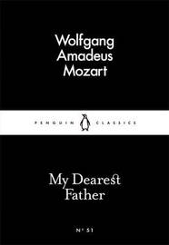 My Dearest Father by Wolfgang Amadeus Mozart