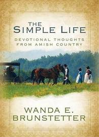 A Simple Life: Devotional Thoughts from Amish Country by Wanda E Brunstetter image