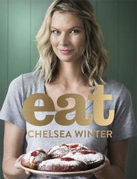 Eat - Chelsea Winter by Chelsea Winter