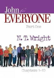 John for Everyone, Part 1 by N.T. Wright