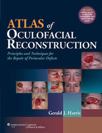 Atlas of Oculofacial Reconstruction by Gerald J. Harris image