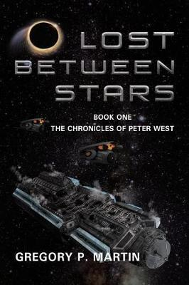 Lost Between Stars by Gregory P Martin
