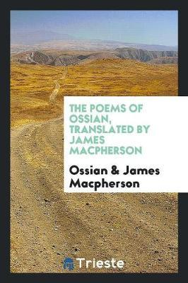 The Poems of Ossian, Translated by James MacPherson by . Ossian image