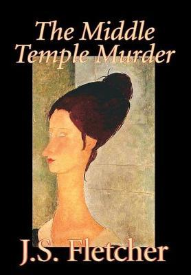 The Middle Temple Murder by J.S. Fletcher image