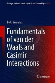 Fundamentals of van der Waals and Casimir Interactions by Bo E. Sernelius