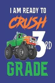 I Am Ready to Crush 3rd Grade by Creative Juices Publishing