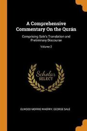 A Comprehensive Commentary on the Qur n by Elwood Morris Wherry