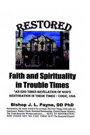 Restored Faith and Spirituality in Troubled Times by J L Payne image