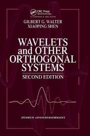Wavelets and Other Orthogonal Systems by Gilbert G. Walter