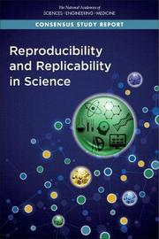 Reproducibility and Replicability in Science by National Academies of Sciences Engineering, and Medicine