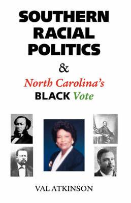Southern Racial Politics and North Carolina's Black Vote by Val Atkinson image