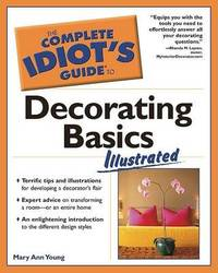 The Complete Idiot's Guide to Decorating Basics by Mary Ann Young image