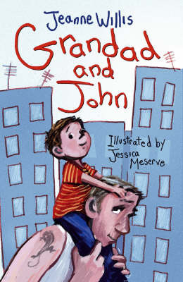 Grandad and John by Jeanne Willis