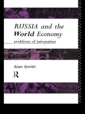 Russia and the World Economy by Alan H. Smith image