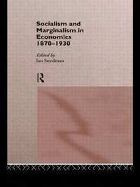 Socialism & Marginalism in Economics 1870 - 1930