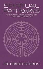 Spiritual Pathways by Richard Schain