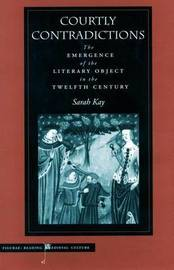 Courtly Contradictions by Sarah Kay