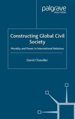 Constructing Global Civil Society by David Chandler