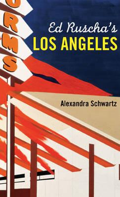 Ed Ruscha's Los Angeles by Alexandra Schwartz