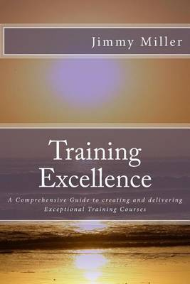 Training Excellence by MR Jimmy Miller Ma