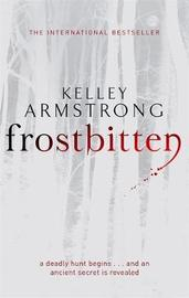 Frostbitten (Women of the Otherworld #10) (UK Ed.) by Kelley Armstrong