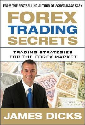 Forex Trading Secrets: Trading Strategies for the Forex Market by James Dicks image