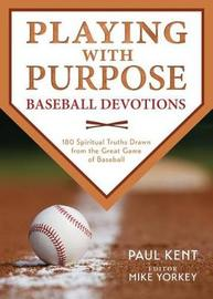 Playing with Purpose by Paul Kent
