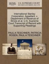 International Stanley Corporation, Appellant, V. Department of Revenue of Illinois et al. U.S. Supreme Court Transcript of Record with Supporting Pleadings by Paul A Teschner