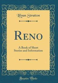 Reno by Lilyan Stratton