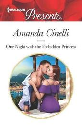 One Night with the Forbidden Princess by Amanda Cinelli