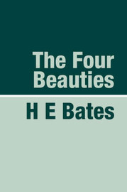 The Four Beauties by H.E. Bates