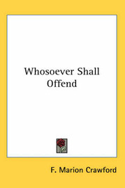 Whosoever Shall Offend by F.Marion Crawford image