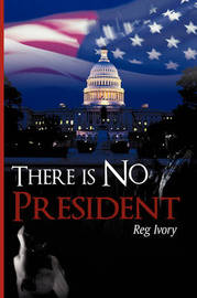 There Is No President by Reg Ivory image