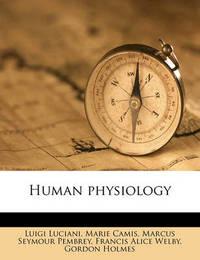 Human Physiology by Luigi Luciani