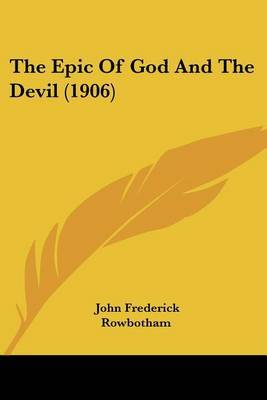 The Epic of God and the Devil (1906) by John Frederick Rowbotham image