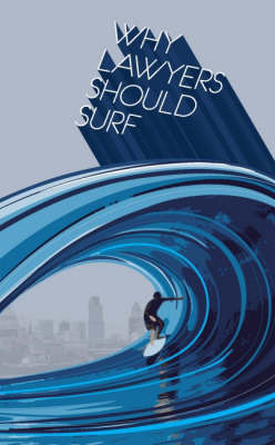 Why Lawyers Should Surf by Tim Kevan