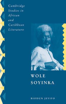 Wole Soyinka by Biodun Jeyifo