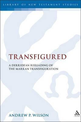 Transfigured by Andrew P. Wilson