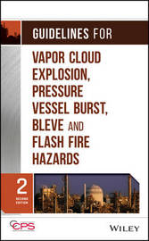 Guidelines for Vapor Cloud Explosion, Pressure Vessel Burst, BLEVE, and Flash Fire Hazards by Center for Chemical Process Safety (CCPS) image